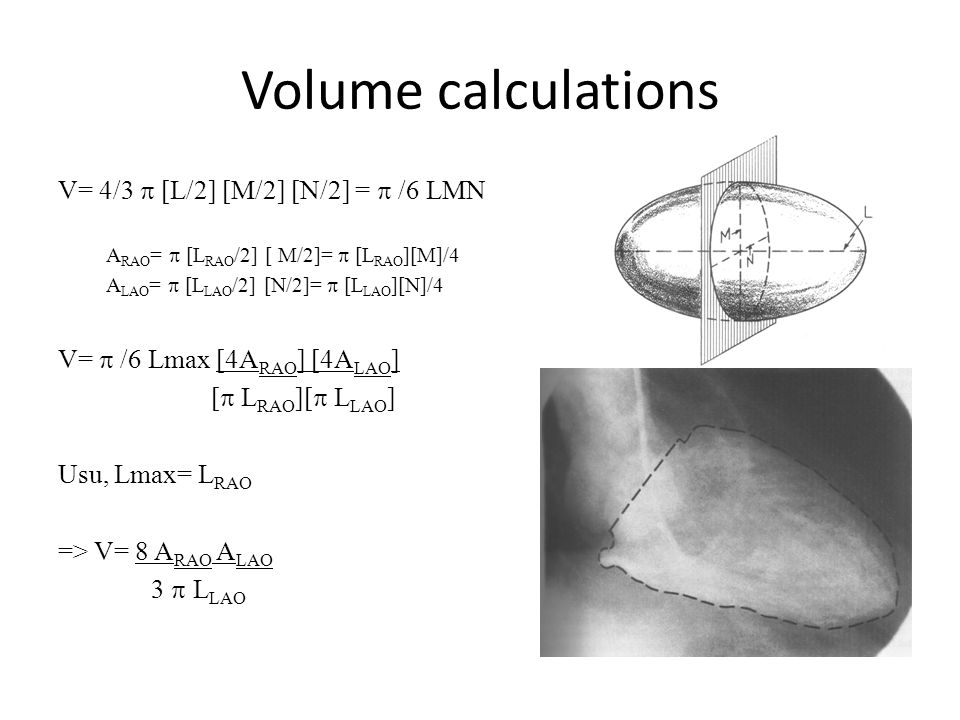 Volume calculations V= 4/3 p [L/2] [M/2] [N/2] = p /6 LMN